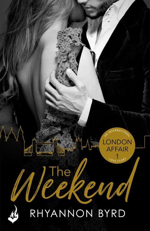 The Weekend: London Affair Part 1
