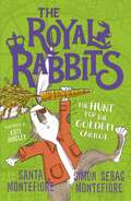 Royal Rabbits of London: The Hunt for the Golden Carrot (The Royal Rabbits of London #4)