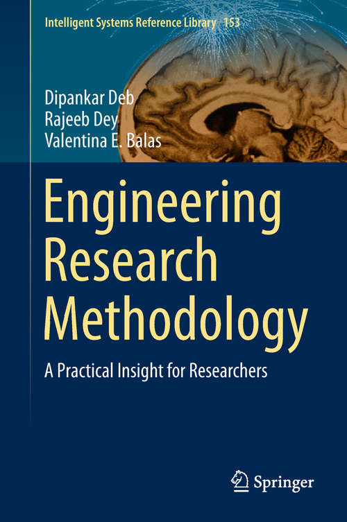 Engineering Research Methodology: A Practical Insight For Researchers (Intelligent Systems Reference Library #153)
