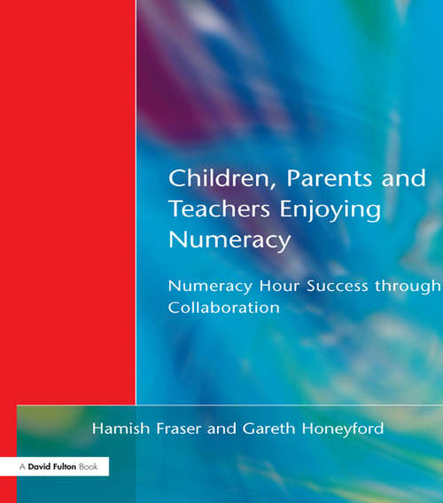Children, Parents and Teachers Enjoying Numeracy: Numeracy Hour Success Through Collaboration