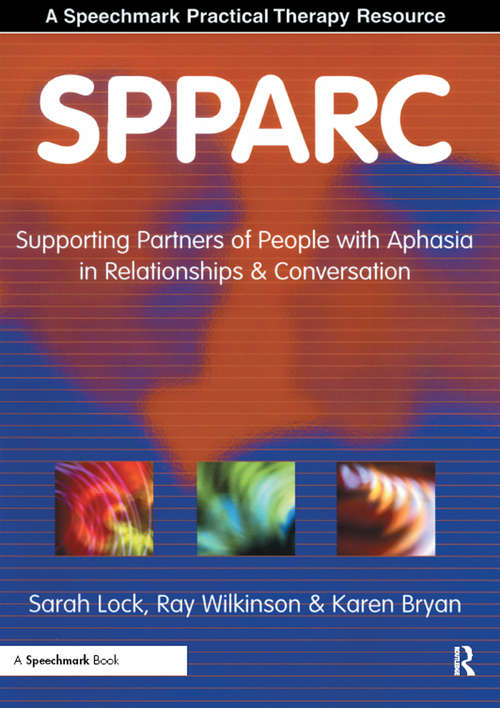 SPPARC: Supporting Partners of People with Aphasia in Relationships and Conversation
