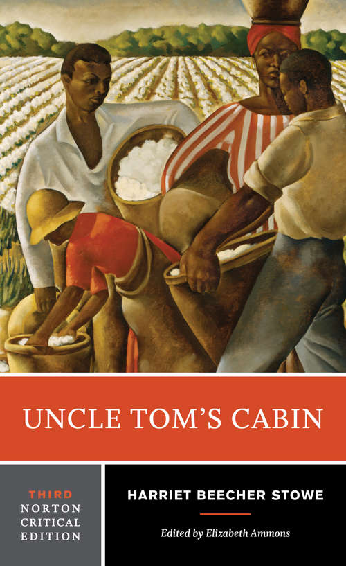 Uncle Tom's Cabin (Norton Critical Editions #Third Edition)