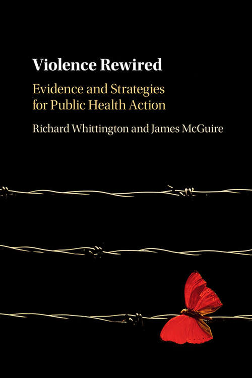 Violence Rewired: Evidence and Strategies for Public Health Action