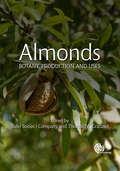Almonds: Botany, Production and Uses (Botany, Production and Uses)