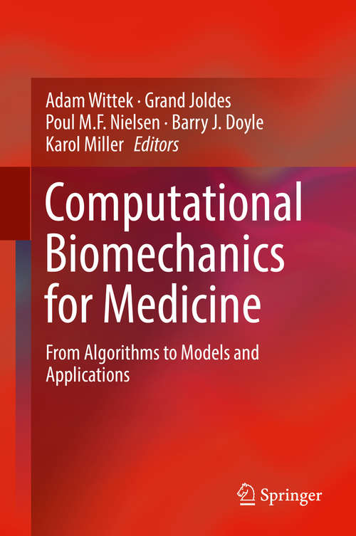 Computational Biomechanics for Medicine: From Algorithms to Models and Applications