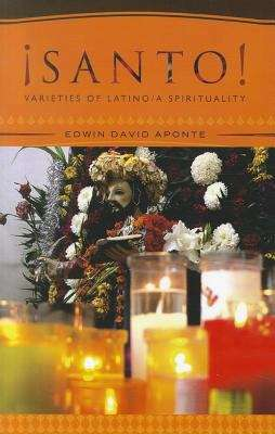 Santo!: Varieties of Latino/a Spirituality