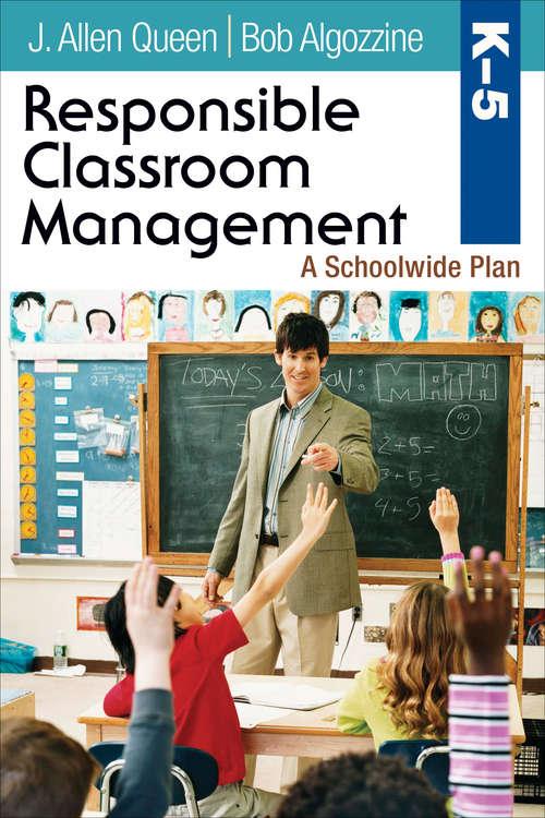 Responsible Classroom Management, Grades K–5: A Schoolwide Plan