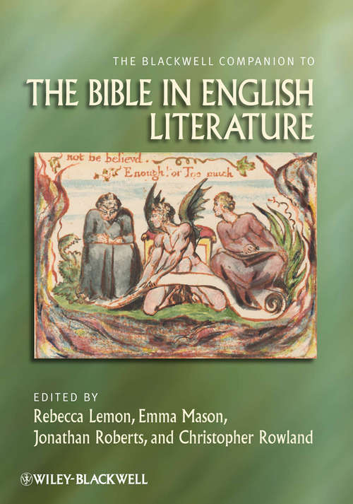 The Blackwell Companion to the Bible in English Literature (Wiley Blackwell Companions to Religion #76)