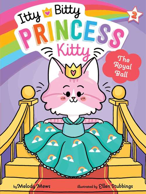 The Royal Ball (Itty Bitty Princess Kitty #2)