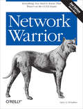 Network Warrior: Everything You Need to Know That Wasn't on the CCNA Exam (O'reilly Ser.)