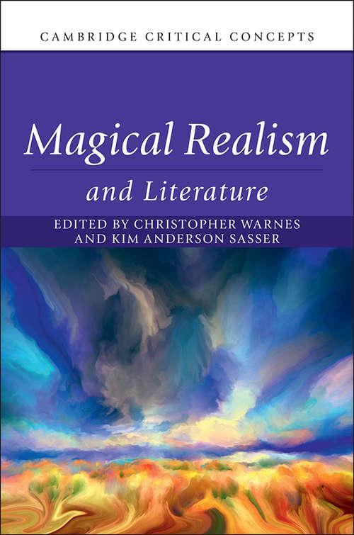 Magical Realism and Literature (Cambridge Critical Concepts)