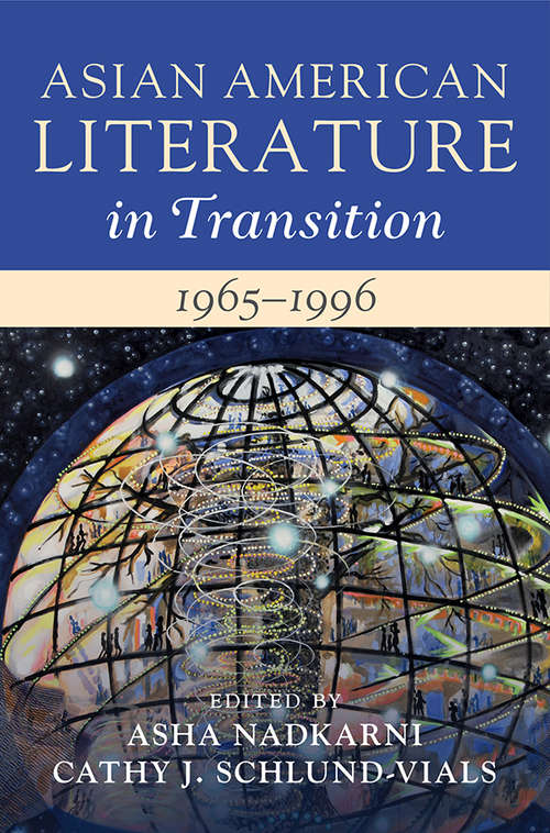 Asian American Literature in Transition, 1965–1996: Volume 3 (Asian American Literature in Transition)