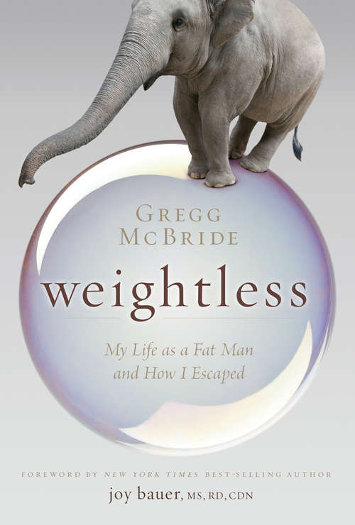 Weightless: My Life as a Fat Man and How I Escaped