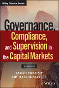 Governance, Compliance and Supervision in the Capital Markets + Website (Wiley Finance)