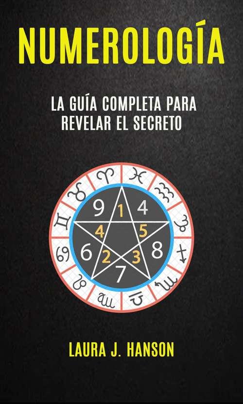 Numerología: Libro Para Simplificar El Estudio De La Numerología