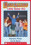 Karen's Prize (The Baby-Sitters Little Sister #11)