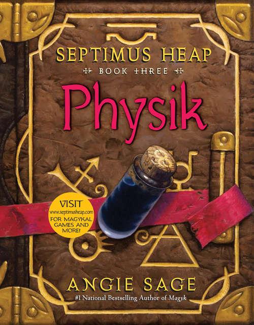 Septimus Heap, Book Three: Physik (Septimus Heap #3)