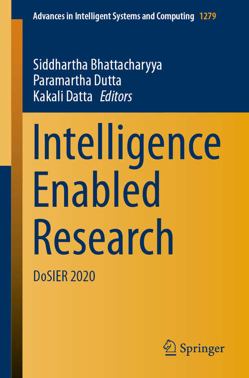 Intelligence Enabled Research: DoSIER 2020 (Advances in Intelligent Systems and Computing #1279)