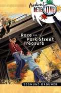 Race for the Park Street Treasure (Accidental Detectives #2)
