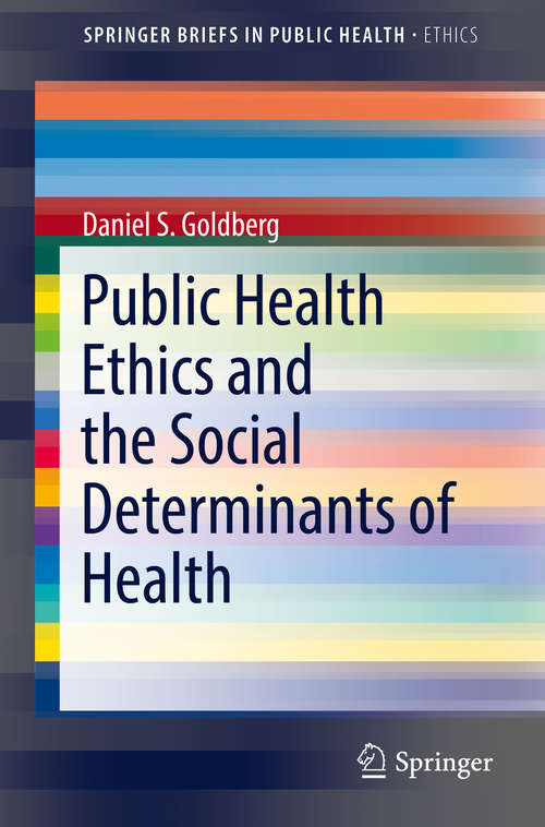 Public Health Ethics and the Social Determinants of Health (SpringerBriefs in Public Health)