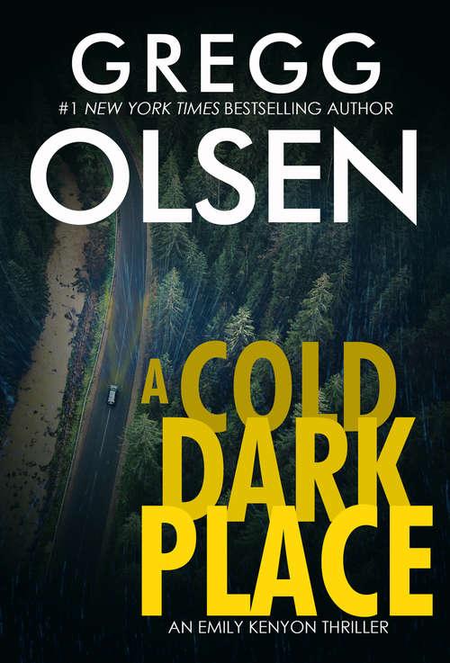 A Cold Dark Place (An Emily Kenyon Thriller #1)