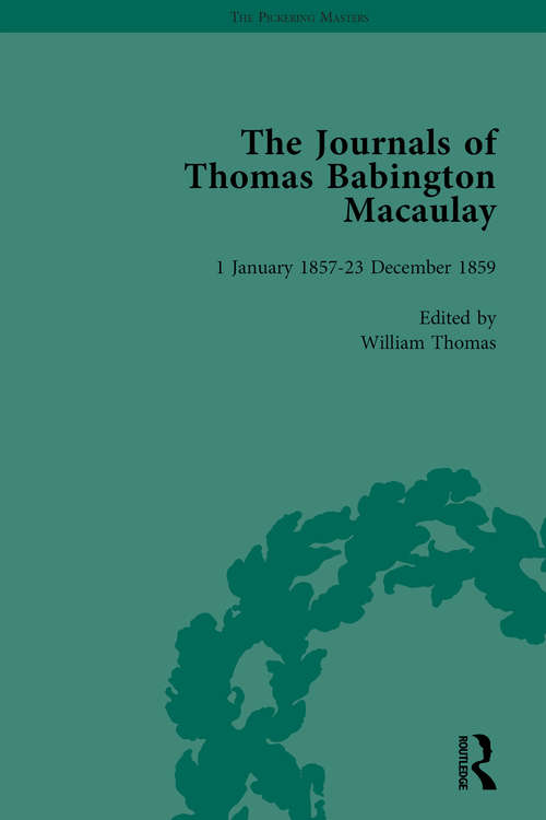 The Journals of Thomas Babington Macaulay Vol 5
