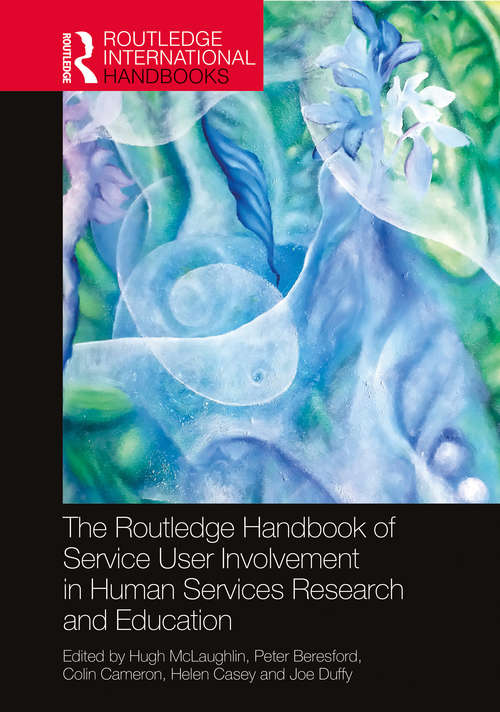 The Routledge Handbook of Service User Involvement in Human Services Research and Education (Routledge International Handbooks)