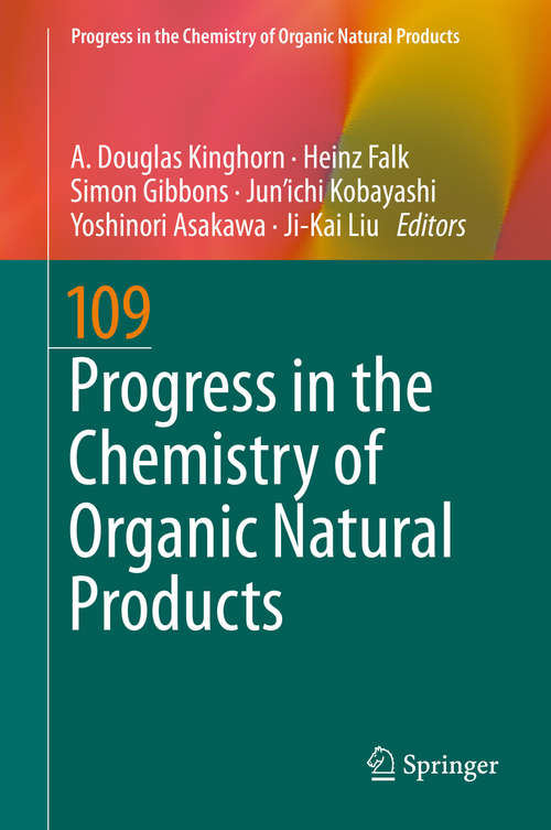 Progress in the Chemistry of Organic Natural Products 109 (Progress in the Chemistry of Organic Natural Products #109)