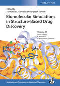 Biomolecular Simulations in Structure-Based Drug Discovery (Methods and Principles in Medicinal Chemistry)