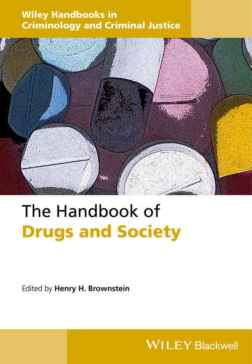 The Handbook of Drugs and Society (Wiley Handbooks in Criminology and Criminal Justice)