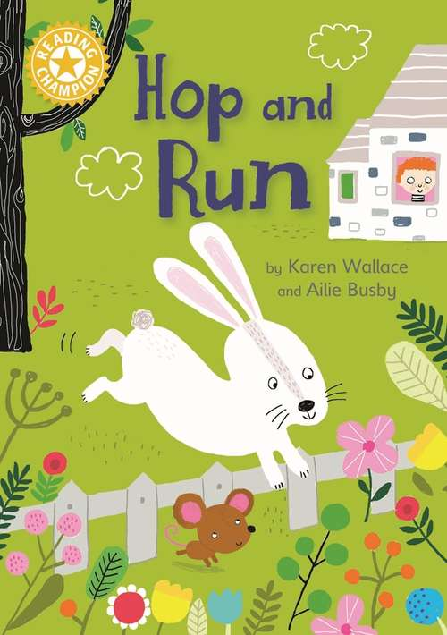 Hop and Run: Independent Reading Yellow 3 (Reading Champion #133)