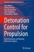 Detonation Control for Propulsion
