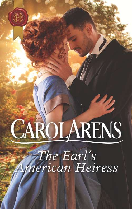 The Earl's American Heiress (Mills And Boon Historical Ser. #Vol. 604)