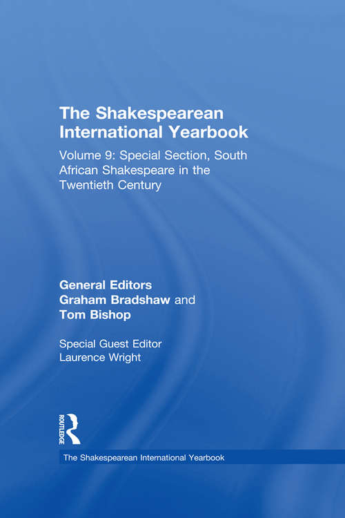 The Shakespearean International Yearbook: Volume 9: Special Section, South African Shakespeare in the Twentieth Century (The Shakespearean International Yearbook)