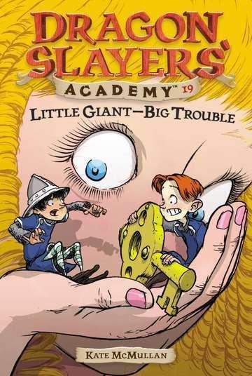 Little Giant -- Big Trouble (Dragon Slayers' Academy #19)