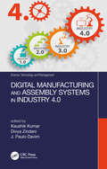 Digital Manufacturing and Assembly Systems in Industry 4.0 (Science, Technology, and Management)