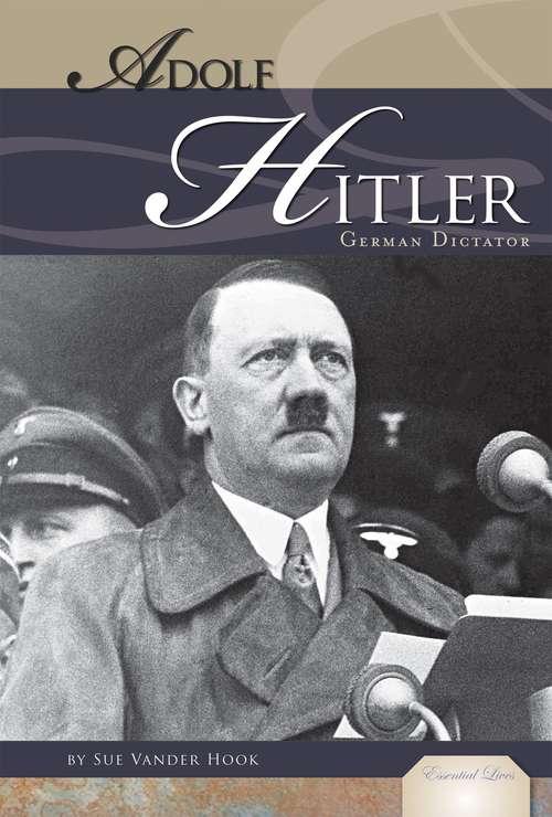 Adolf Hitler: German Dictator