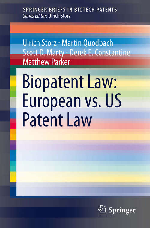 Biopatent Law: European Patent Law Vs. Us Patent Law (SpringerBriefs in Biotech Patents)