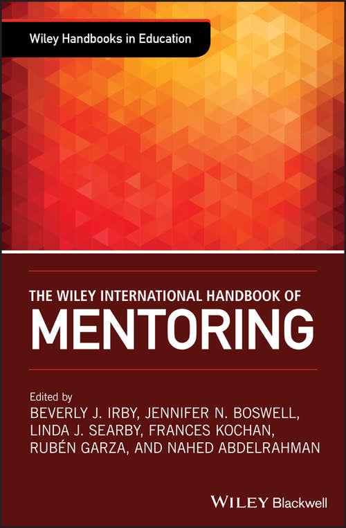 The Wiley International Handbook of Mentoring (Wiley Handbooks In Education Ser.)