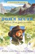 John Muir: America's First Environmentalist (Candlewick Biographies)