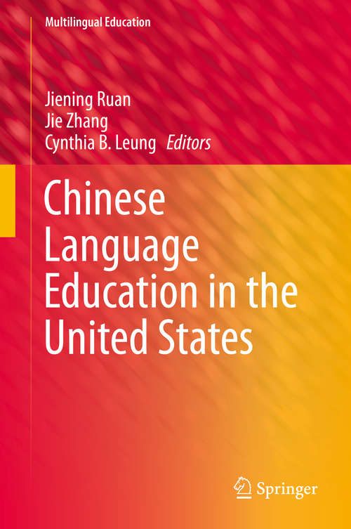 Chinese Language Education in the United States (Multilingual Education #14)