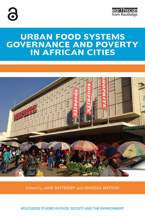 Urban Food Systems Governance and Poverty in African Cities - (Routledge Studies in Food, Society and the Environment)
