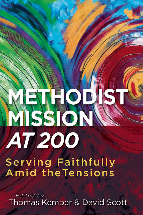 Methodist Mission at 200: Serving Faithfully Amid the Tensions