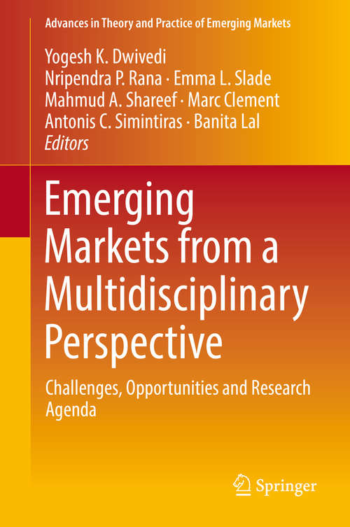 Emerging Markets from a Multidisciplinary Perspective: Challenges, Opportunities And Research Agenda (Advances In Theory And Practice Of Emerging Markets Ser.)