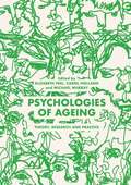 Psychologies of Ageing: Theory, Research and Practice
