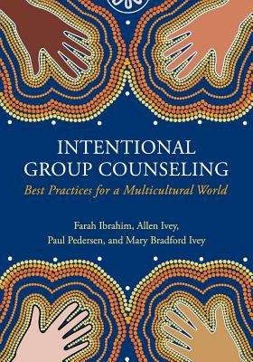 Intentional Group Counseling: Best Practices for a Multicultural World