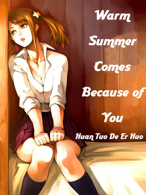 Warm Summer Comes Because of You: Volume 1 (Volume 1 #1)