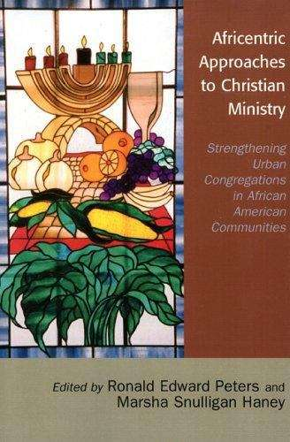 Africentric Approaches to Christian Ministry: Strengthening Urban Congregations in African American Communities