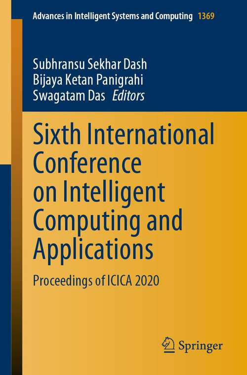 Sixth International Conference on Intelligent Computing and Applications: Proceedings of ICICA 2020 (Advances in Intelligent Systems and Computing #1369)