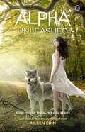 Alpha Unleashed (Alpha Girl #5)